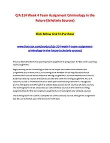 CJA 314 Week 4 Team Assignment Criminology in the Future (Scholarly S