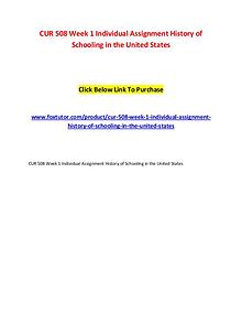 CUR 508 Week 1 Individual Assignment History of Schooling in the Unit