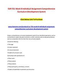 CUR 721 Week 8 Individual Assignment Comprehensive Curriculum Develop