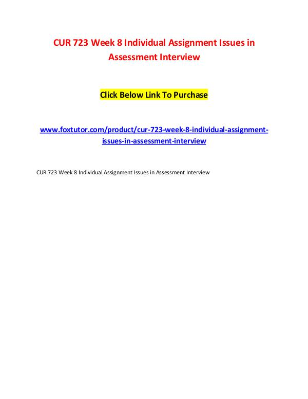 CUR 723 Week 8 Individual Assignment Issues in Assessment Interview CUR 723 Week 8 Individual Assignment Issues in Ass