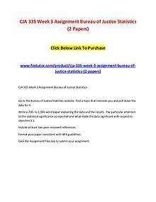 CJA 335 Week 3 Assignment Bureau of Justice Statistics (2 Papers)