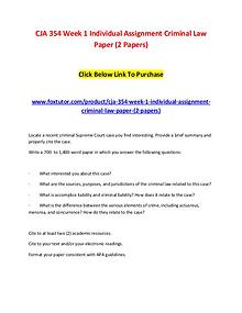 CJA 354 Week 1 Individual Assignment Criminal Law Paper (2 Papers)