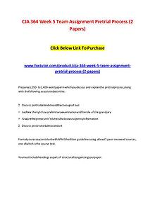 CJA 364 Week 5 Team Assignment Pretrial Process (2 Papers)