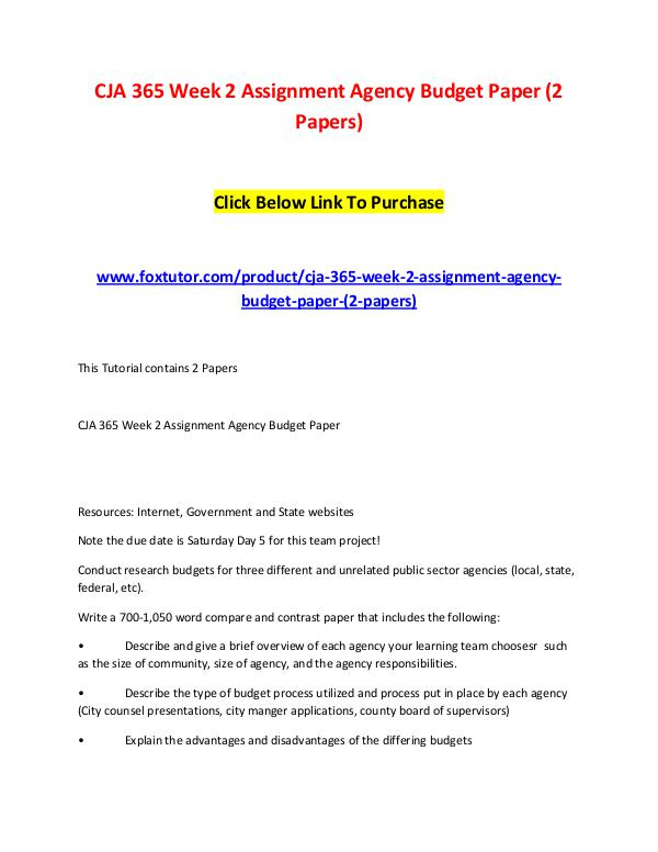 CJA 365 Week 2 Assignment Agency Budget Paper (2 Papers) CJA 365 Week 2 Assignment Agency Budget Paper (2 P