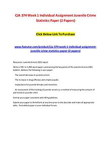 CJA 374 Week 1 Individual Assignment Juvenile Crime Statistics Paper