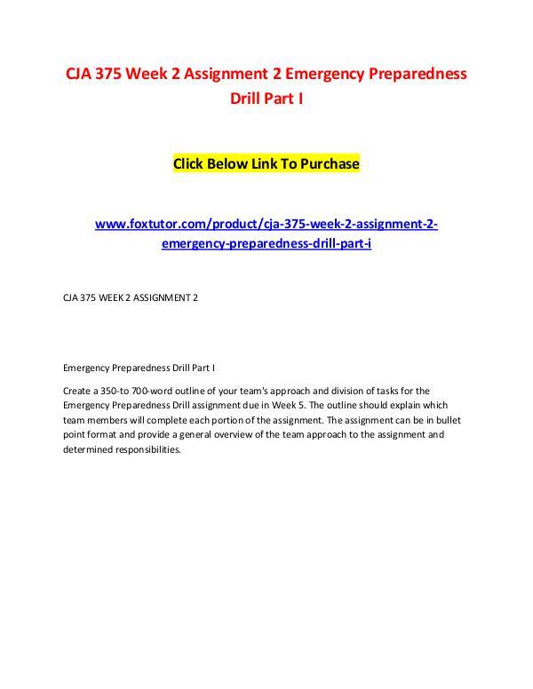 CJA 375 Week 2 Assignment 2 Emergency Preparedness Drill Part I CJA 375 Week 2 Assignment 2 Emergency Preparedness