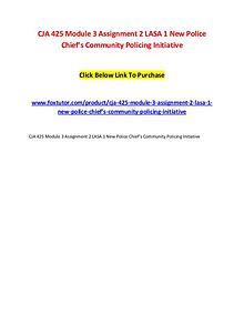 CJA 425 Module 3 Assignment 2 LASA 1 New Police Chief's Community Pol