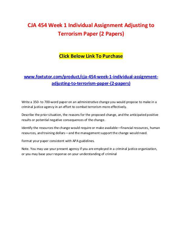 CJA 454 Week 1 Individual Assignment Adjusting to Terrorism Paper (2 CJA 454 Week 1 Individual Assignment Adjusting to
