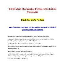 CJA 483 Week 4 Comparative Criminal Justice Systems Presentation