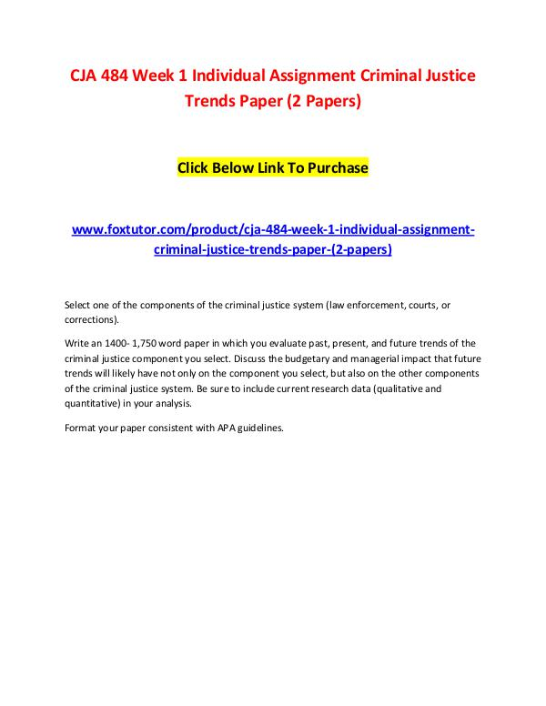 CJA 484 Week 1 Individual Assignment Criminal Justice Trends Paper (2 CJA 484 Week 1 Individual Assignment Criminal Just