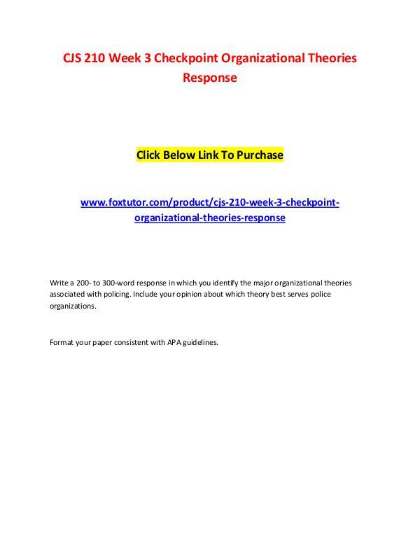 CJS 210 Week 3 Checkpoint Organizational Theories Response CJS 210 Week 3 Checkpoint Organizational Theories