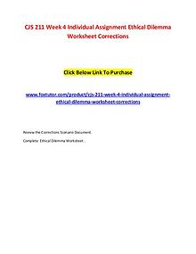 CJS 211 Week 4 Individual Assignment Ethical Dilemma Worksheet Correc