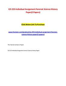 CJS 215 Individual Assignment Forensic Science History Paper(2 Papers