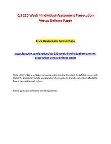 CJS 220 Week 4 Individual Assignment Prosecution Versus Defense Paper