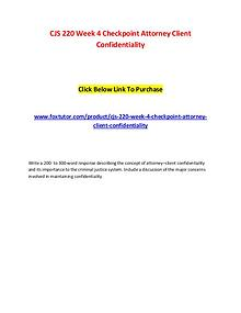 CJS 220 Week 4 Checkpoint Attorney Client Confidentiality