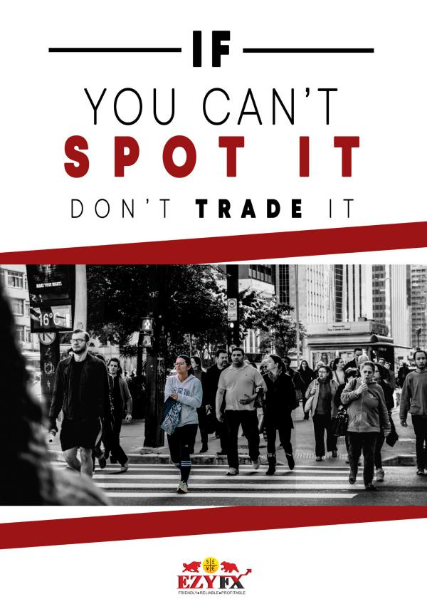 If You Can't Spot It, Don't Trade It if you dont spot it, dont trade it