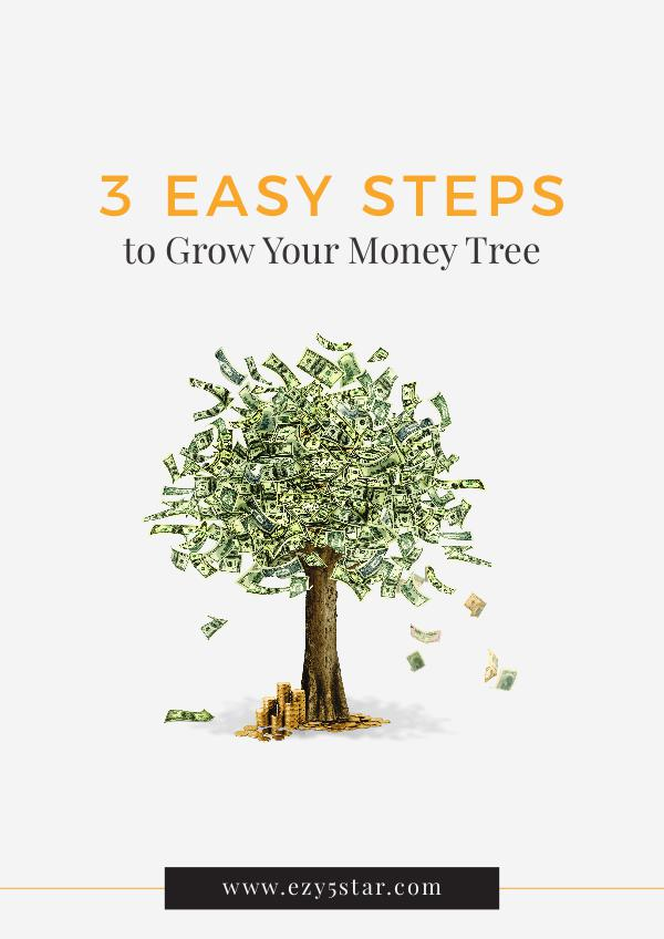 3 Steps to Grow Your Money Tree 3 Easy Steps to Grow Your Money Tree