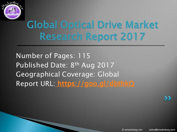 Optical Drive Market Report 2017-2022 Research Optical Drive Market Report 2017-2022 Research by