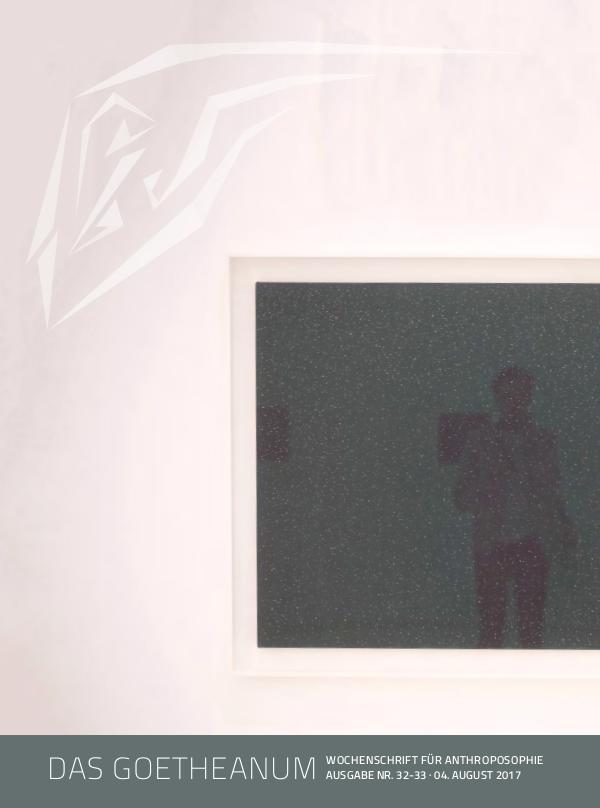 Das Goetheanum 32-33/2017 · Was ist Kunst?