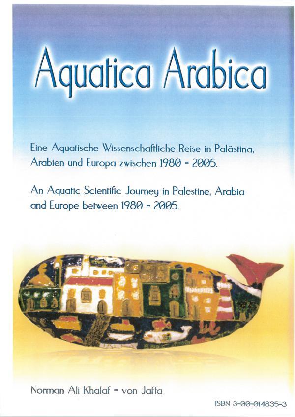 Prof. Dr. Sc. Norman Ali Bassam Khalaf-von Jaffa Books Book: Aquatica Arabica. By Norman Ali Khalaf. 2005
