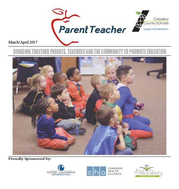 Parent Teacher Magazine Cabarrus County Schools March/April 2017