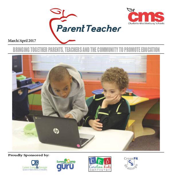 Parent Teacher Magazine Charlotte-Mecklenburg Schools March/April 2017