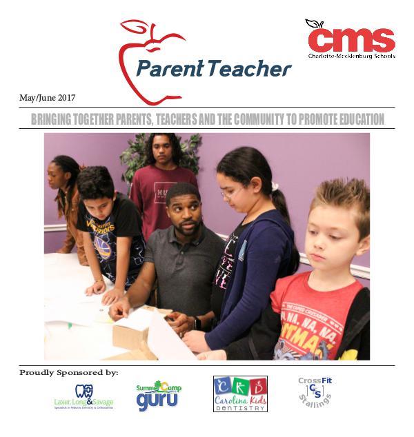Parent Teacher Magazine Charlotte-Mecklenburg Schools May/June 2017