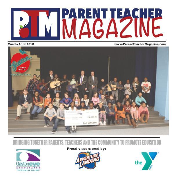 Parent Teacher Magazine Gaston County Schools March/April 2018