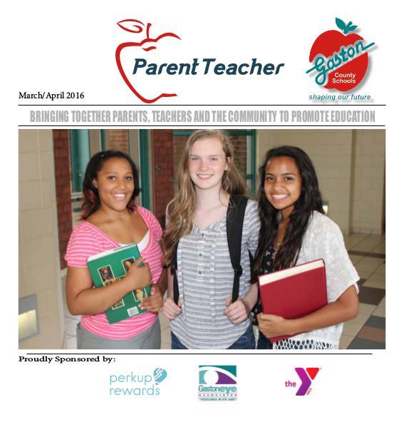 Parent Teacher Magazine Gaston County Schools March/April 2016