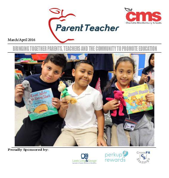 Parent Teacher Magazine Charlotte-Mecklenburg Schools March/April 2016