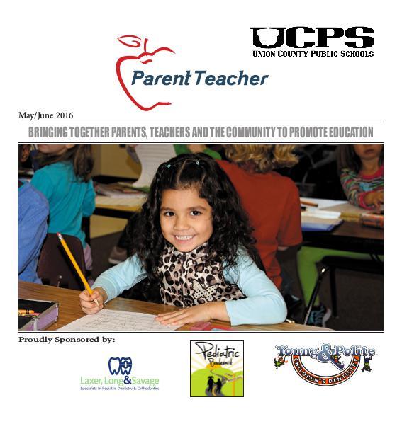Parent Teacher Magazine Union County Public Schools May/June 2016