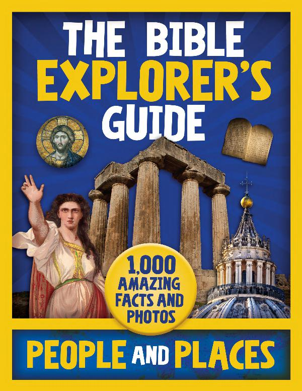 The Bible Explorer's Guide: People and Places 9780310765479_BibleExplorersGuide_PeopleandPlaces_