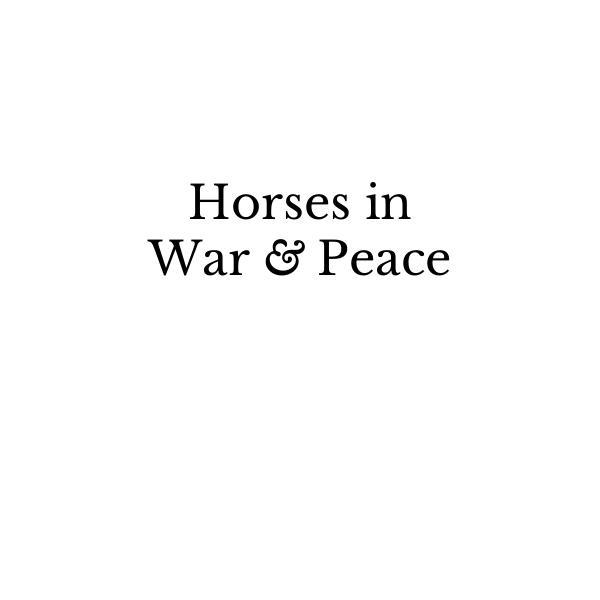 Horses in War and Piece Horses in War and Piece