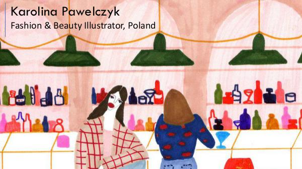 Karolina Pawelczyk - Fashion & Beauty Illustrator, Poland Karolina Pawelczyk