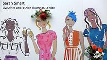 Sarah Smart - Live Artist and Fashion Illustrator From London