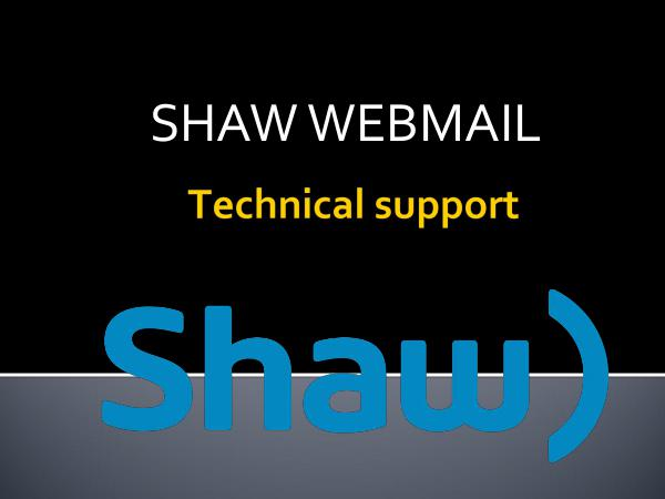 Shaw tech support | customer service number shaw webmail