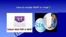 How to enable IMAP in Ymail ? | Ymail IMAP account setting