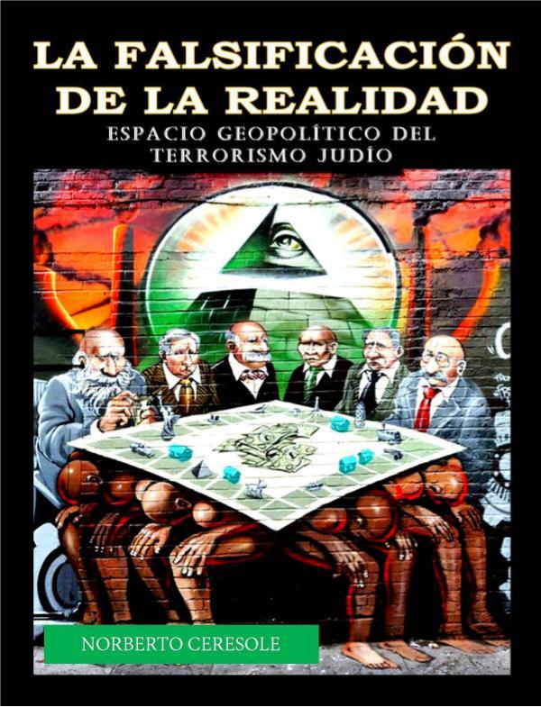 LA FALSIFICACIÓN DE LA REALIDAD - NORBERTO CERESOLE