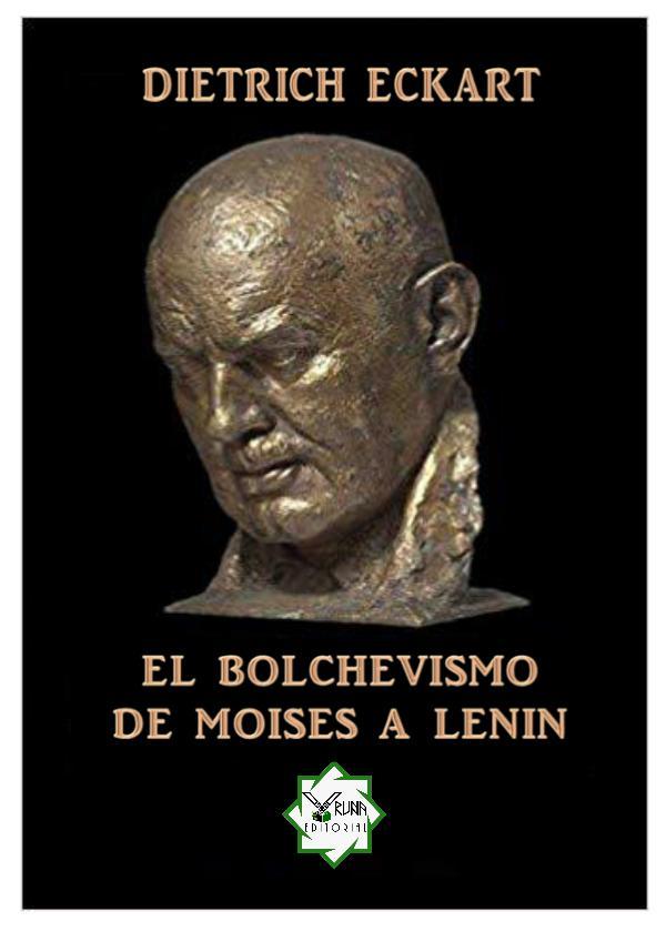 EL BOLCHEVISMO DE MOISÉS A LENIN - DITRICH ECKART EL BOLCHEVISMO DE MOISÉS A LENIN - DITRICH ECKART