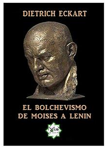 EL BOLCHEVISMO DE MOISÉS A LENIN - DITRICH ECKART