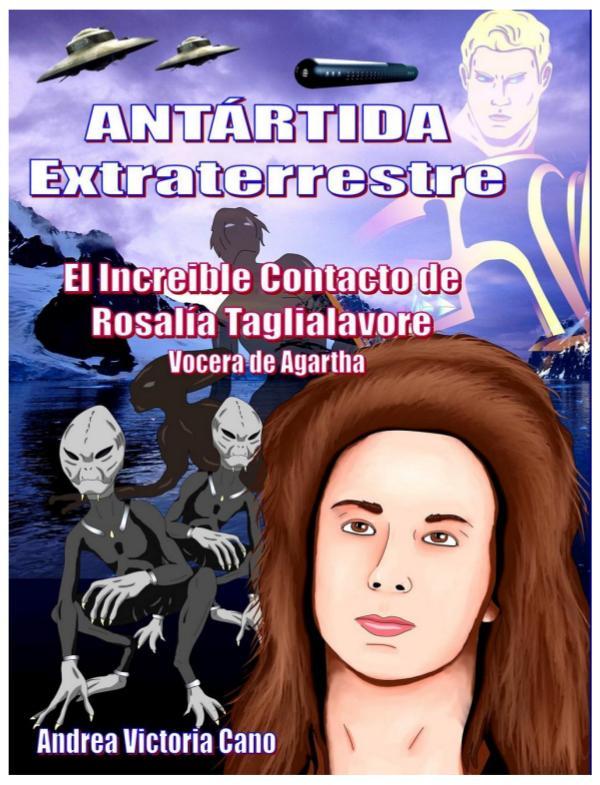ANTÁRTIDA EXTRATERRESTRE - EL INCREÍBLE CONTACTO DE ROSALÍA Antártida Extraterrestre