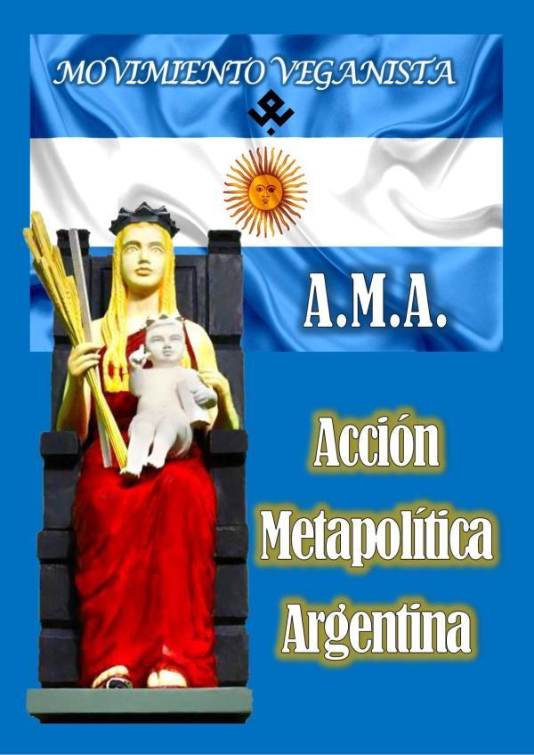 ACCIÓN METAPOLÍTICA ARGENTINA A.M.A. 2021 Marzo de 2021