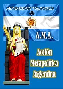 ACCIÓN METAPOLÍTICA ARGENTINA A.M.A. 2021