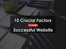 10 Crucial Factors to Make a Successful Website