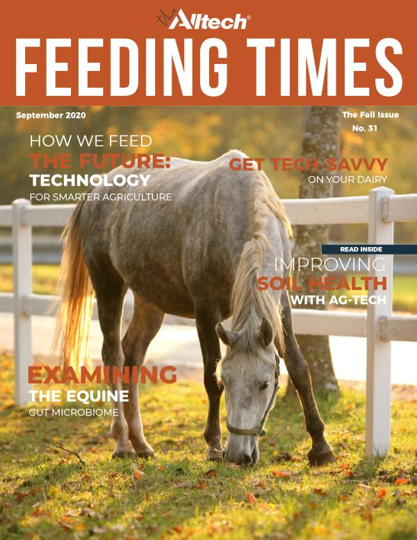 The Alltech Feeding Times Issue 31 - Fall 2020