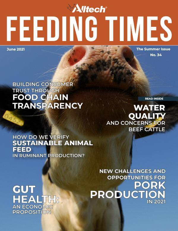 The Alltech Feeding Times Issue 34 - Summer 2021 Summer 2021