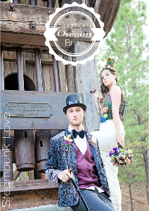 Southern Oregon Bride The SteamPunk Issue