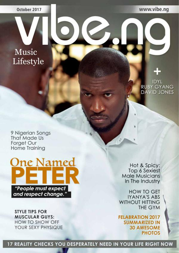 Mr. P: One Named Peter   Vibe.ng Magazine October 2017 Issue