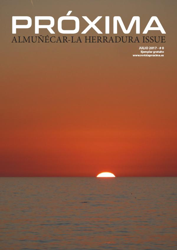 Próxima - Almuñécar La Herradura Isuue PROXIMA NUMERO 0 - julio 2017 - FINAL WEB