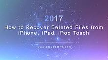 How to Recover Deleted Files on iPhone, iPad, iPod Touch